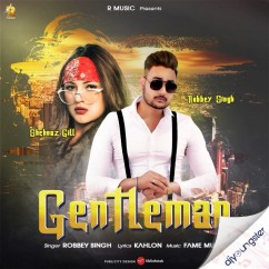 Gentleman ft Shehnaz Gill song download by Robbey Singh