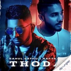 Thoda Ft. Raftaar song download by Rahul Sathu
