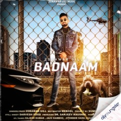 Badnaam song download by Zorawar Gill
