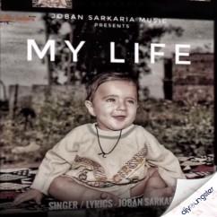 My Life song download by Joban Sarkaria