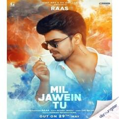 Mil Jawein Tu song download by Raas