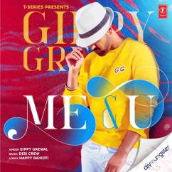 Me & U song download by Gippy Grewal
