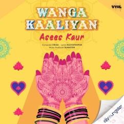 Wanga Kaaliyan song download by Asees Kaur