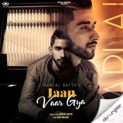 Jaan Vaar Gya song download by Harlal Batth