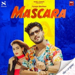 Mascara song download by Tango Dhillon