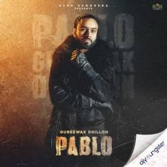 Pablo song download by Gursewak Dhillon