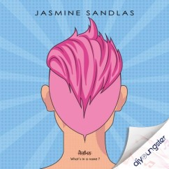 Whats In A Name song download by Jasmine Sandlas