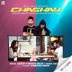 Chaskay song download by Bilal Saeed