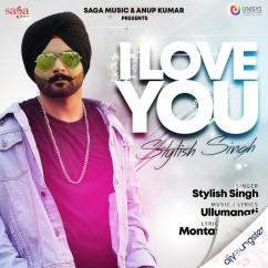I Love You song download by Stylish Singh