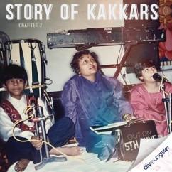 Story Of Kakkars (Chapter 2) song download by Tony Kakkar