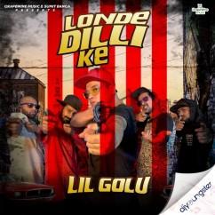 Londe Dilli Ke song download by Lil Golu