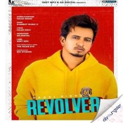 Revolver song download by Haazi Sidhu