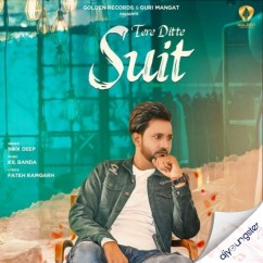 Tere Ditte Suit song download by Nikk Deep