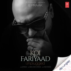Koi Fariyaad Unplugged song download by B Praak