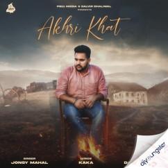 Akhri Khat song download by Jonsy Mahal