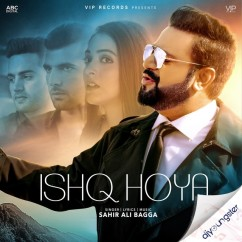 Ishq Hoya song download by Sahir Ali Bagga