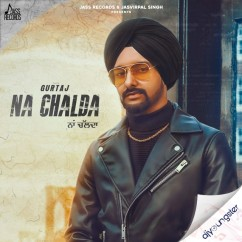 Na Chalda song download by Gurtaj