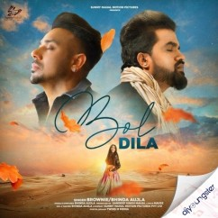 Bol Dila song download by Brownie