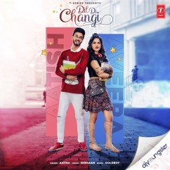 Dil Di Changi song download by Aatish