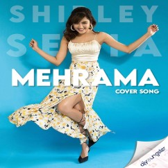 Mehrama (Cover) song download by Shirley Setia
