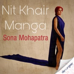 Nit Khair Manga song download by Sona Mohapatra