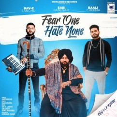 Fear One Hate None song download by Sabi Panesar
