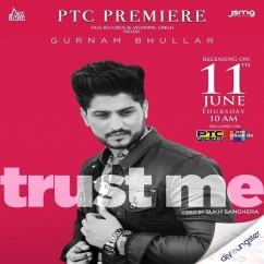 Trust Me song download by Gurnam Bhullar