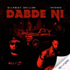 Dabde Ni song download by Dilpreet Dhillon