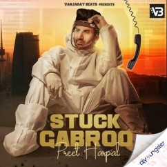 Stuck Gabroo song download by Preet Harpal