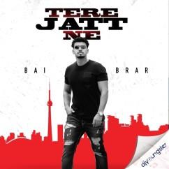 Tere Jatt Ne song download by Bai Brar