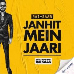 Janhit Mein Jaari song download by Rai Saab
