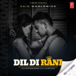 Dil Di Rani song download by Zain Worldwide