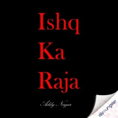 Ishq Ka Raja song download by Addy Nagar