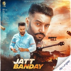 Jatt Bande song download by Sippy Gill