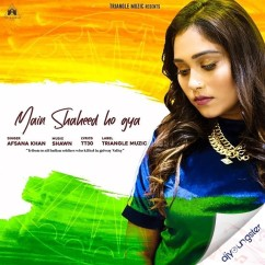 Main Shaheed Ho Gya song download by Afsana Khan