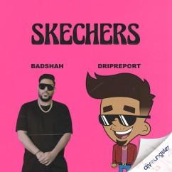 Skechers ft DripReport song download by Badshah