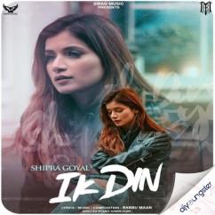 Ik Din ft Babbu Maan song download by Shipra Goyal