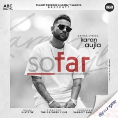 So Far song download by Karan Aujla