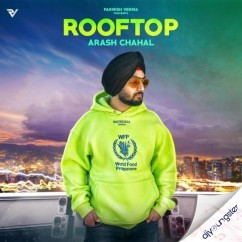 Rooftop song download by Arash Chahal