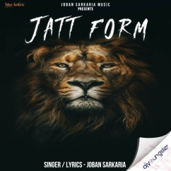 Jatt Form song download by Joban Sarkaria