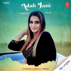 Adab Jatti song download by Swar Kaur