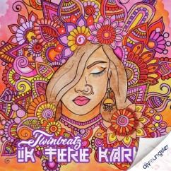 Ik Tere Karke song download by Twinbeatz