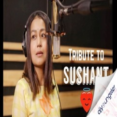 Tribute to Sushant Singh Rajput song download by Neha Kakkar