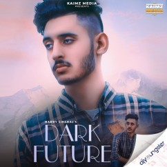 Dark Future song download by Harry Chahal