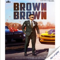 Brown Brown song download by Garry Atwal