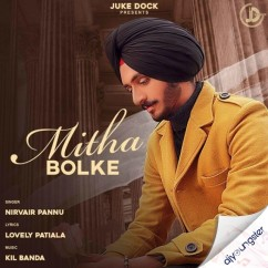 Mitha Bolke song download by Nirvair Pannu