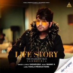 Life Story song download by Sadhpuria
