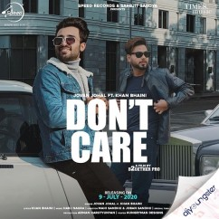 Dont Care Ft Khan Bhaini song download by Jovan Johal