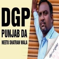DGP Punjab Da song download by Neetu Shatran Wala