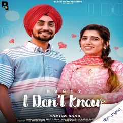 I Dont Know song download by Bunty Jaja